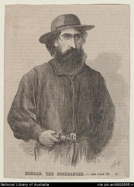 Morgan the bushranger, by Samuel Calvert 1828-1913. [Melbourne? : s.n., 1864] 1 print : wood engraving ; 14.8 x 10.8 cm. National Library of Australia, nla.pic-an9900666.